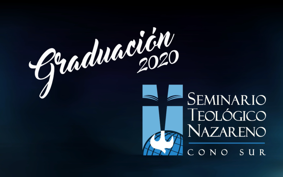 GRADUATION OF NAZARENE THEOLOGICAL SEMINARY OF THE SOUTHERN CONE 2020