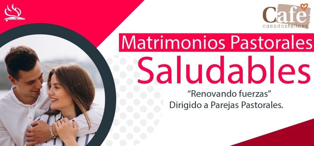 MATRIMONIOS PASTORALES SALUDABLES